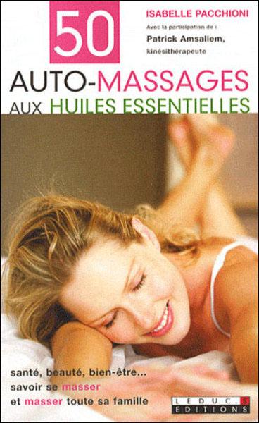 50 auto-massages aux huiles essentielles