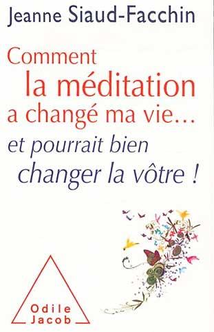 Comment la méditation a changé ma vie... et pourrait bien changer la vôtre