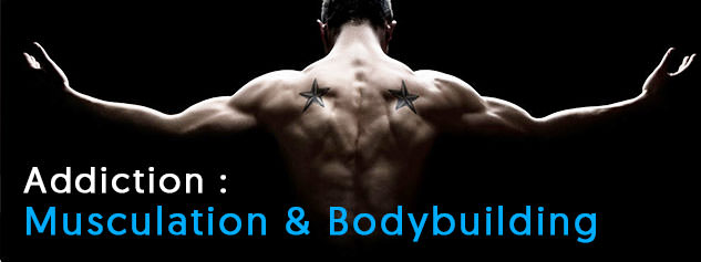 addiction musculation bodybuilding